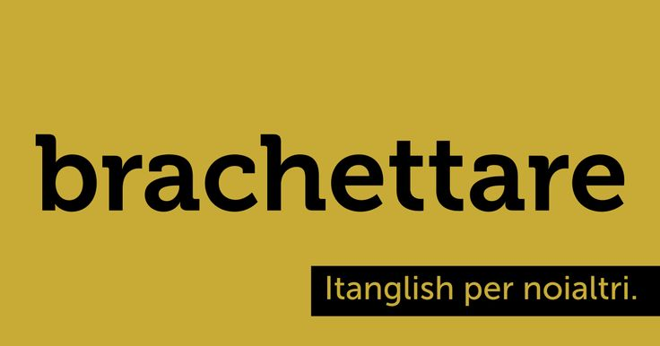 Brachettare (to #bracket). Fra parentesi. #itanglish