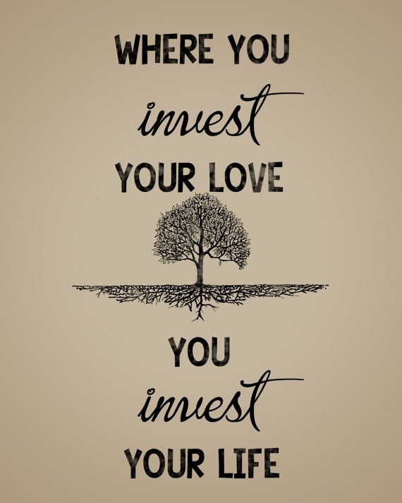 the tree is a good addition - kind of symbolizes the quote. (investing your time and care makes it grow)?