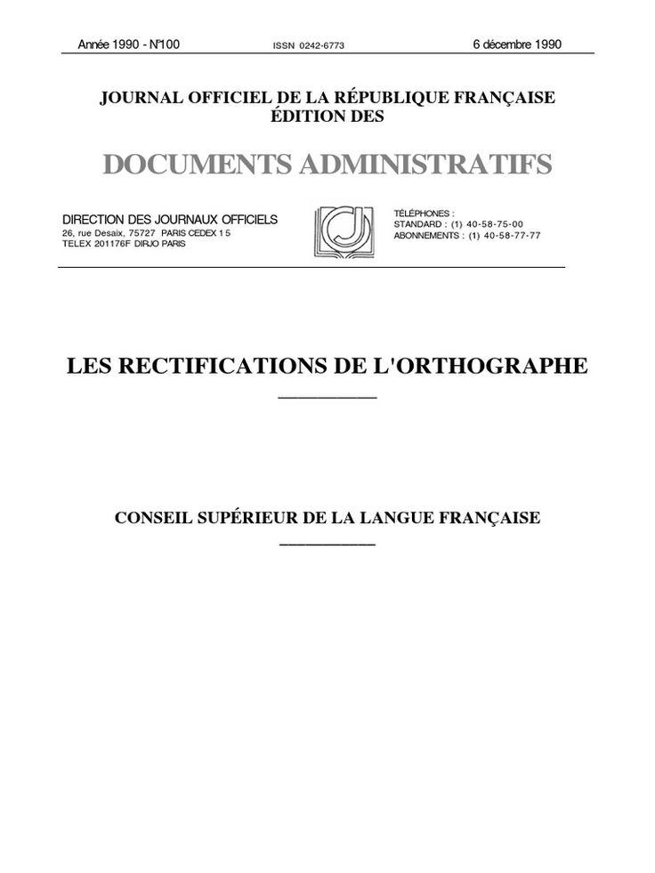 Texte du Journal Officiel (JO) Décembre 1990 de la Réforme de l'orthographe en France - https://es.scribd.com/doc/297920633/Les-rectifications-de-l-orthographe