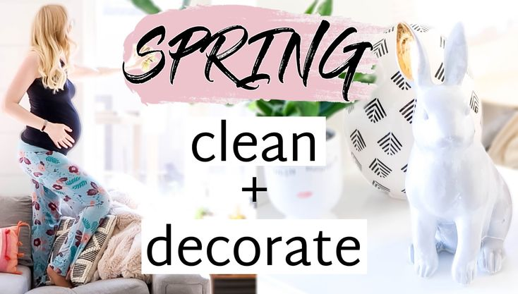 SPRING CLEANING + DECORATE FOR EASTER WITH ME!