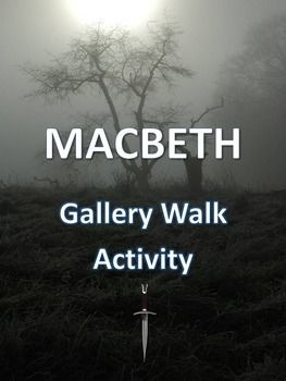 This is a gallery walk activity for Shakespeare's Macbeth that requires students to view and write about images related to the play. A gallery walk is an activity that requires students to circulate around the room while thoughtfully observing and analyzing visual content. $