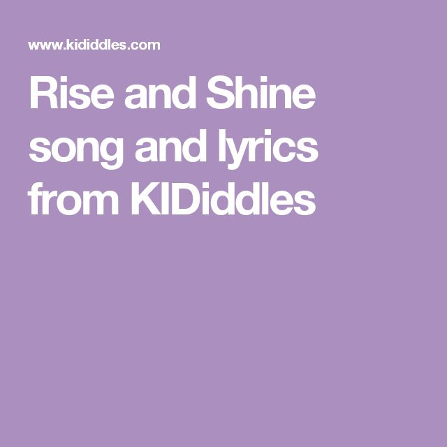 Rise and Shine song and lyrics from KIDiddles