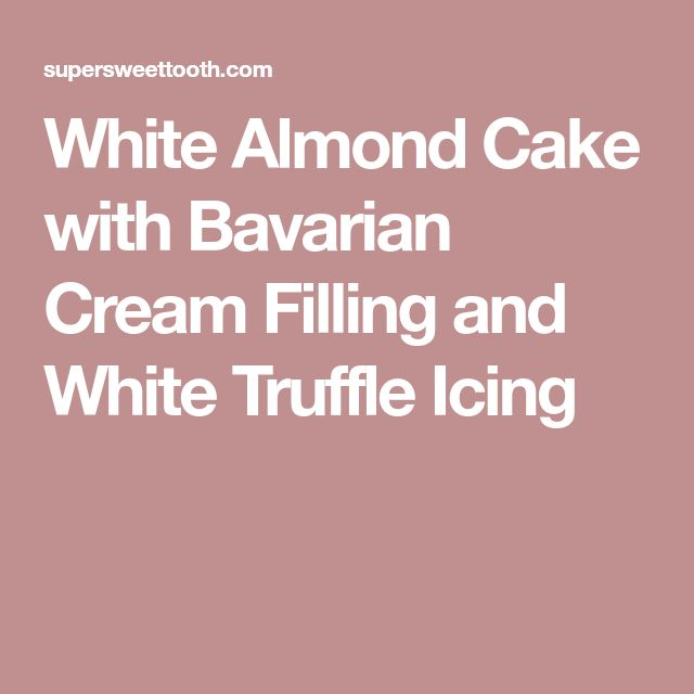 White Almond Cake With Bavarian Cream Filling And Truffle Icing