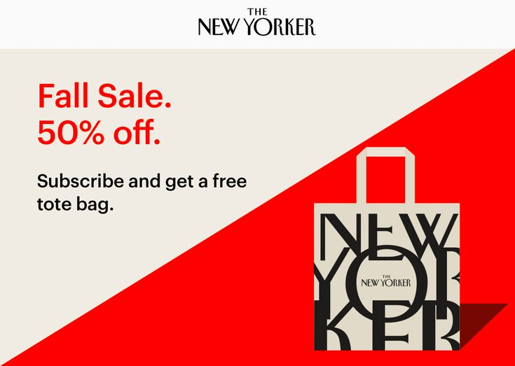 Fall Sale - Save 50% off The New Yorker!    Take advantage of our Fall Sale: Save 50%  View this e-mail in your browser.  Monday October 23 2017  -  Dear Reader Take advantage of our fall sale. Subscribe and enjoy 12 weeks of The New Yorker for only $6a savings of 50%! Read award-winning writing on politics and international affairs culture and entertainment business and technologyin print and online across all your devices. Your subscription includes unrestricted access to newyorker.com The…