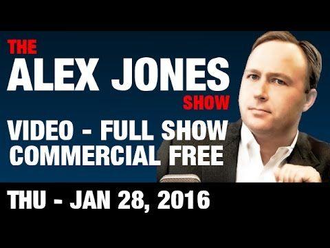Alex Jones Show (VIDEO Commercial Free) Thursday 1/28/2016: Harry Dent, Ron Paul, Roger Stone - YouTube