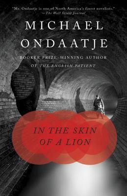 In the Skin of a Lion by Michael Ondaatje 2002 WINNER