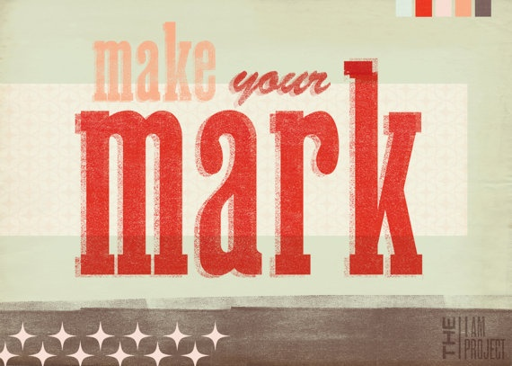 Make Your Mark Quotes