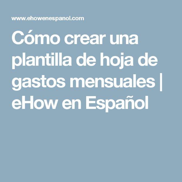 Cómo crear una plantilla de hoja de gastos mensuales | eHow en Español
