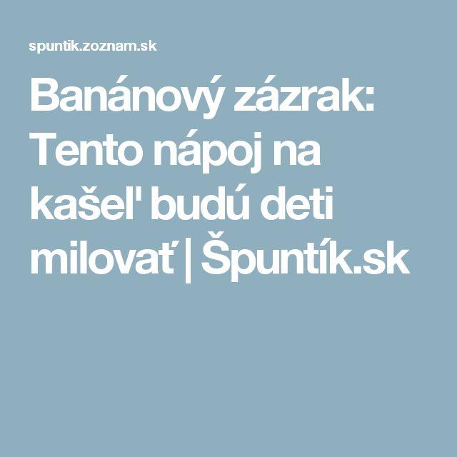 Banánový zázrak: Tento nápoj na kašeľ budú deti milovať | Špuntík.sk
