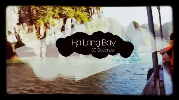 Ha Long Bay - 30 Seconds