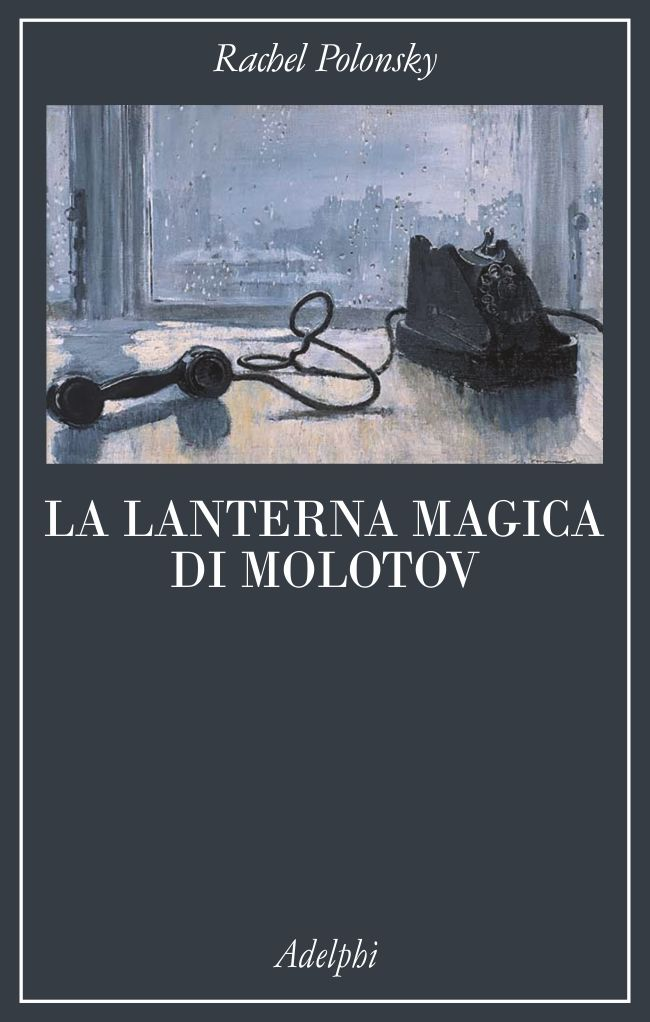 La lanterna magica di Molotov - Rachel Polonsky - Recensioni su Anobii