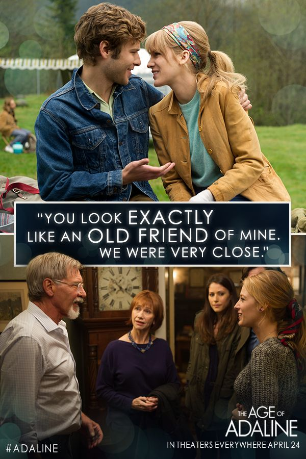 "The more people change, the more Adaline stays the same. Adaline (Blake Lively) crosses paths with an old flame (Harrison Ford) in ""The Age of Adaline"""