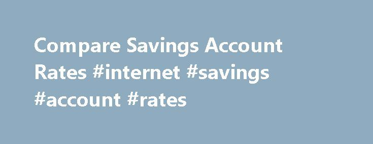 Compare Savings Account Rates #internet #savings #account #rates http://south-sudan.nef2.com/compare-savings-account-rates-internet-savings-account-rates/  Ally Bank Compare Savings About Terms Privacy A few things you should know Ally Financial Inc. (NYSE: ALLY) is a leading digital financial services company and a top 25 U.S. financial holding company offering financial products for consumers, businesses, automotive dealers and corporate clients. Ally Bank, the company's direct banking…