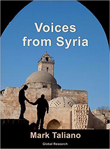 Voices from Syria: Mark Taliano: 9780987938916: Amazon.com: Books