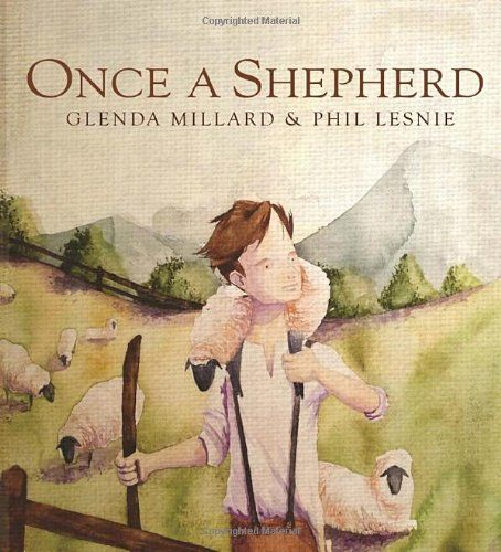 """Once a Shepherd"", by Glenda Millard, illustrated by Phil Lesnie -  Simply told, very moving tale of the cost of war at the most personal level."