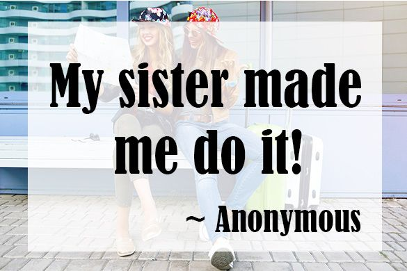 Sisters are those people you love, but can't live with and can't live without. Read on for some thoughtful and extremely funny quotes about sisters.