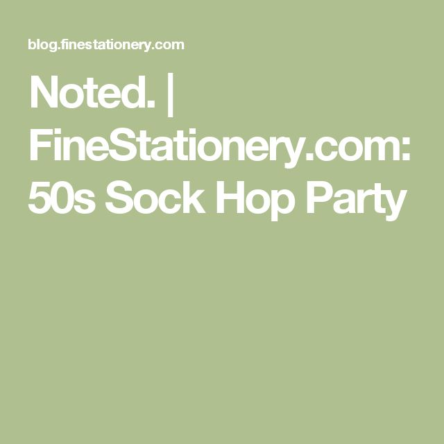 Noted. | FineStationery.com: 50s Sock Hop Party