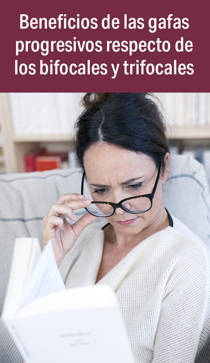 Las gafas progresivas brindan una apariencia más juvenil que las bifocales.
