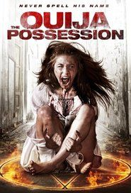 The Ouija Possession (2016)