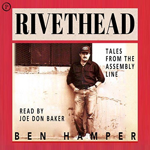 Rivethead: Tales from the Assembly Line Phoenix Books
