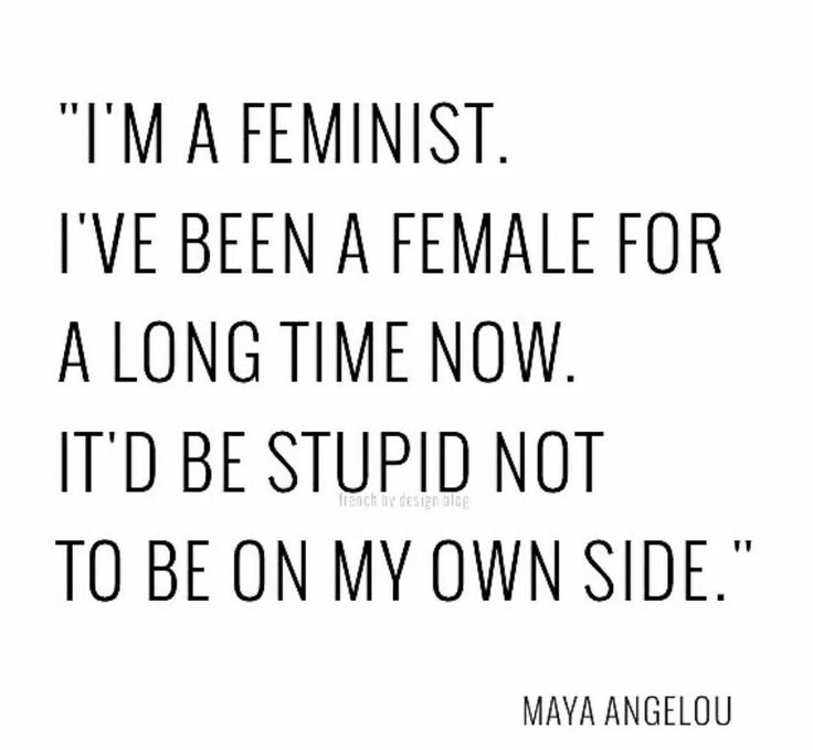 seriously though. if you are a women why wouldn't you be a feminist? do you think both genders shouldn't have equal opportunities or are you just against equal rights for all -.-