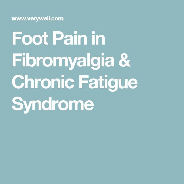 Foot Pain in Fibromyalgia & Chronic Fatigue Syndrome