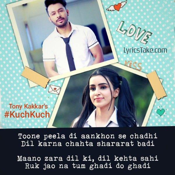 Kuch Kuch Lyrics Tony Kakkar Kuch Kuch Hota Hai Lyrics Solo Music Tony
