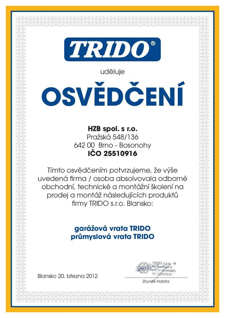 Certifikáty  Naše společnost je plně certifikována od veškerých výrobců. http://www.hzb.cz/certifikaty/