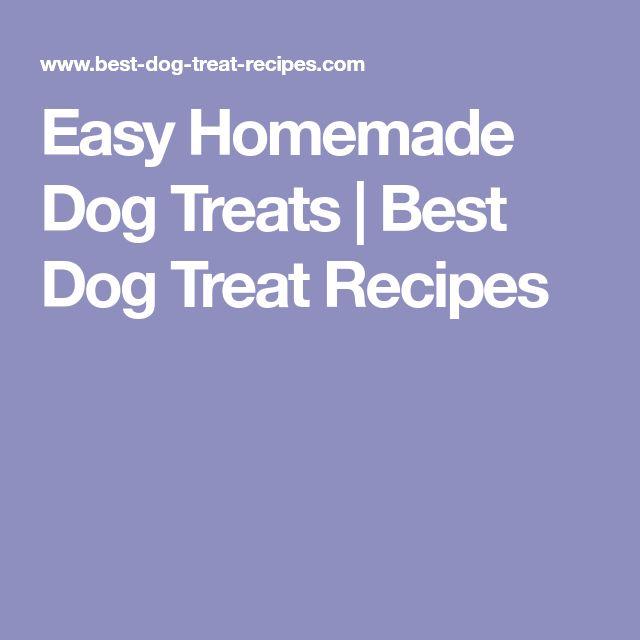 Easy Homemade Dog Treats | Best Dog Treat Recipes