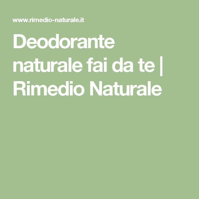 Deodorante naturale fai da te | Rimedio Naturale