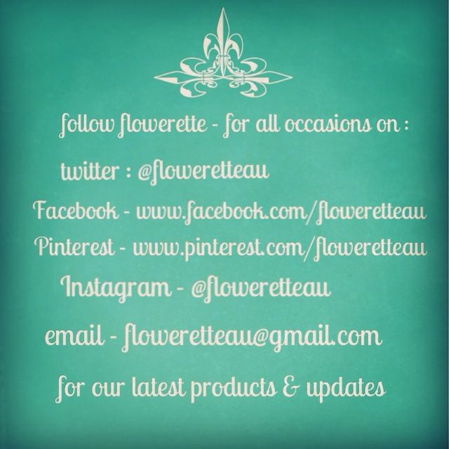 Keep up to date with our latest products. Flowerette - for all occasions.  www.facebook.com/floweretteau