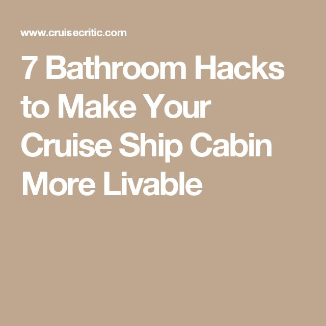 7 Bathroom Hacks to Make Your Cruise Ship Cabin More Livable