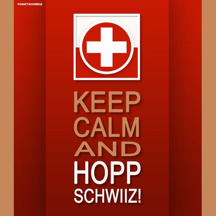 Keep Calm and Hopp Schwiiz! #HoppSchwiiz by: #Schweiz, #Suisse, #Svizzera, #Svizra and #Switzerland - #SwissMade ©PunktSchweiz/Zuckerspitz