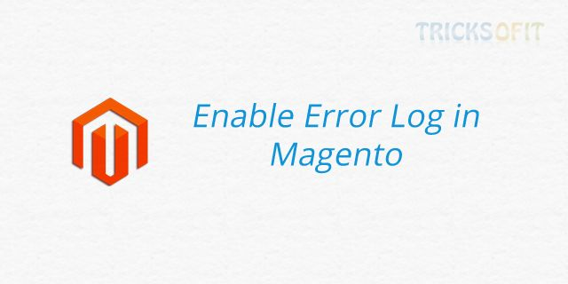 http://www.tricksofit.com/2014/09/enable-error-log-in-magento