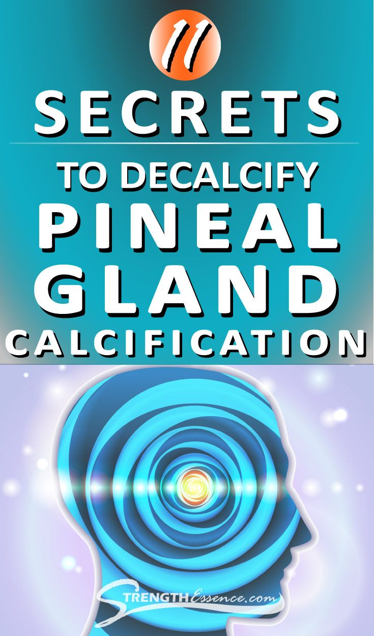 how to quickly decalcify pineal gland
