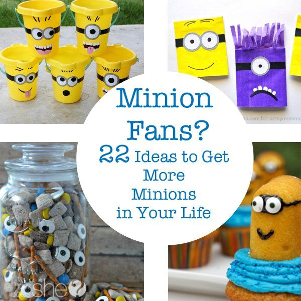 DIY and Crafts.  Minion Fans? 22 Ideas to Get More Minions in Your Life.  Food, games, crafts, everything minion!