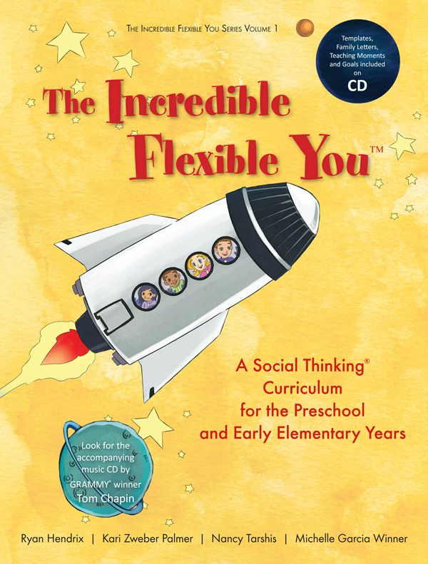 The Incredible Flexible You is an engaging new educational series that introduces Social Thinking to children ages 4-7. In Volume 1, the five storybooks and Curriculum Guide teach: Thinking Thoughts and Feeling Feelings, the Group Plan, Thinking With Your Eyes, Body in the Group, and Whole Body Listening. Through the adventures of Evan, Ellie, Jesse, and Molly, children learn about complex social concepts in a language they can understand. Coming in March 2013!