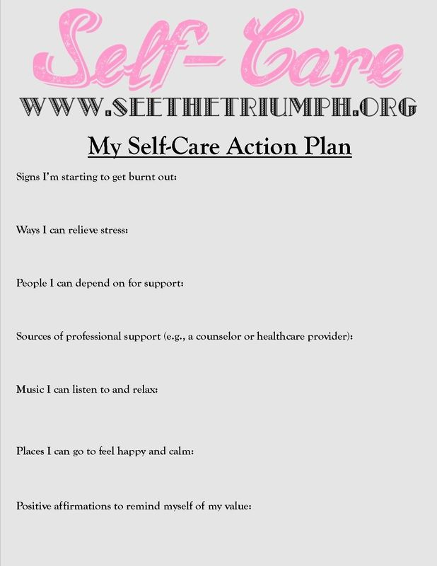 Develop a self care action plan to make caring for for Self care plan template