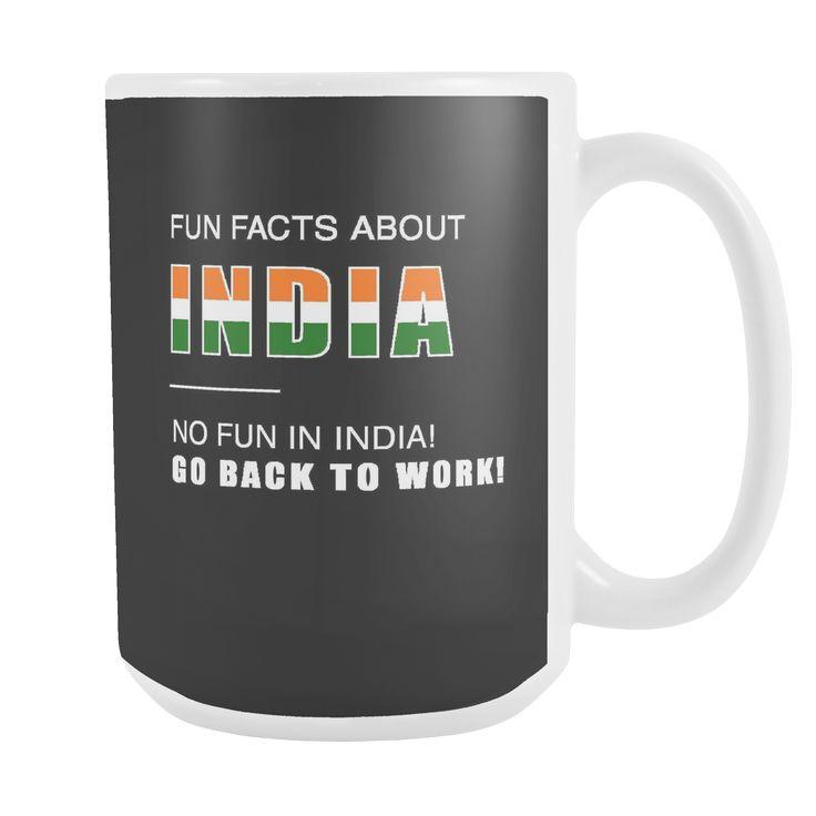 Fun facts about India - No fun, Go Back to work! black 15oz mug