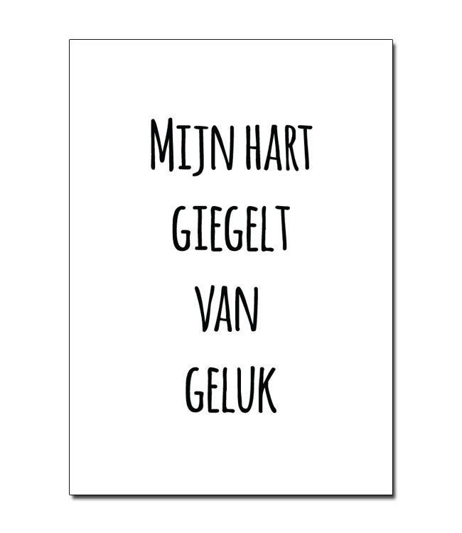 Mijn hart giegelt van geluk - Kaartje met de tekst Mijn hart giegelt van geluk in zwart wit. Aan de achterkant kun je het adres en een persoonlijk boodschap schrijven.