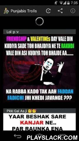 Punjabis Trolls  Android App - playslack.com ,  Als u Punjabi dan niet wachten gewoon downloaden van de PunjabiTrolls App voor je Android telefoon. Geniet Punjabi Trolls met dagelijks nieuwe Punjabi Trolls, deel ze met je Punjabi vrienden en maak plezier. Stuur ze naar je vrienden en familie en vrienden. Sla je favorieten op je SD. ❤ Grappige Punjabi Trolls ❤ Foto's delen met vrienden! ❤ Bladeren Gallery per categorie! Disclaimer-Wij houden geen auteursrechten over deze foto's en nieuws…