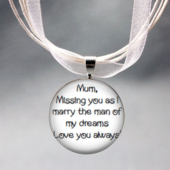 Mum, Missing you as I marry the man of my Dreams Pendant, Bouquet Pendant (ribbon), Keyring, Pin - Remember deceased/absent Mum at wedding on Etsy, $12.00 AUD
