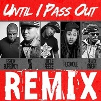Uncle Reece - Until I Pass Out Remix ft. Eshon Burgandy, MC Jin, Reconcile, Black Knight by NewH2O on SoundCloud