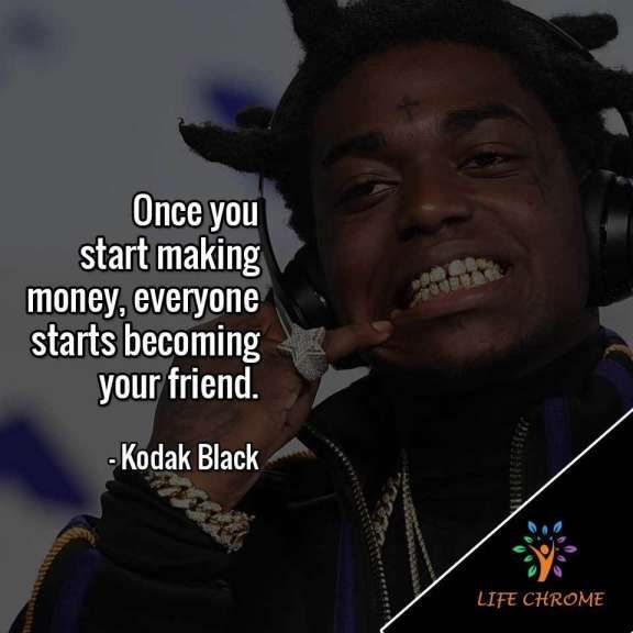 10 Kodak Black Quotes About Life Life Quote Quoteslife99 Com Kodak Black Quotes Kodak Quotes Black Quotes