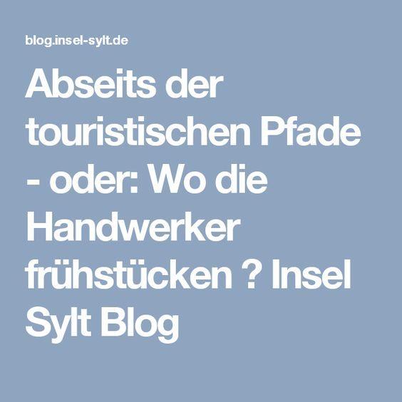 Abseits der touristischen Pfade - oder: Wo die Handwerker frühstücken / Insel Sylt Blog