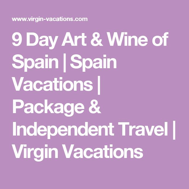 9 Day Art & Wine of Spain | Spain Vacations | Package & Independent Travel | Virgin Vacations