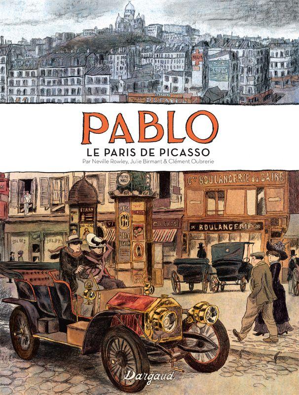 Le paris de Pablo Picasso par Oubrerie et Birmant. #Dargaud #BD #Picasso.