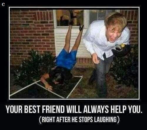 Your best friend will always help you...