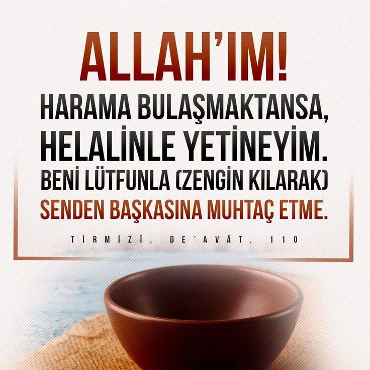 Allah'ım! Harama bulaşmaktansa, helalinle yetineyim. Beni lütfunla (zengin kılarak) senden başkasına muhtaş etme. (Tirmizi, De'avât, 110)  #haram #helal #yemek #lütuf #hadisler #ilmisuffa