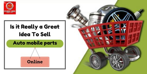 Is it Really a Great Idea to Sell #Automobile #Parts Online?